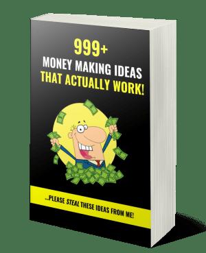 999 money making ideas that work