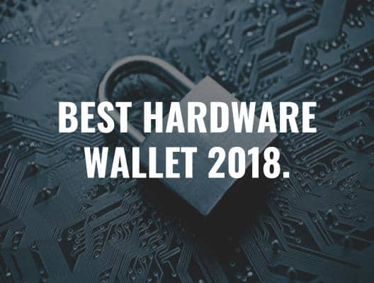 Best hardware wallet for cryptocurrency 2018